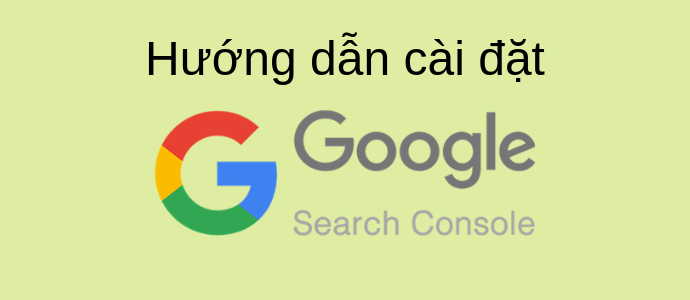 Hướng dẫn cài đặt Google Search Console cho website wordpress