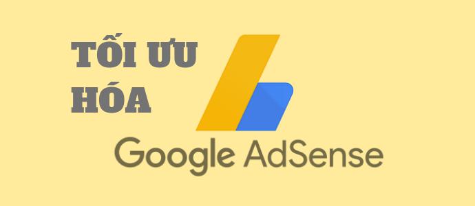 Cách tối ưu quảng cáo Google Adsense tăng thu nhập cho website
