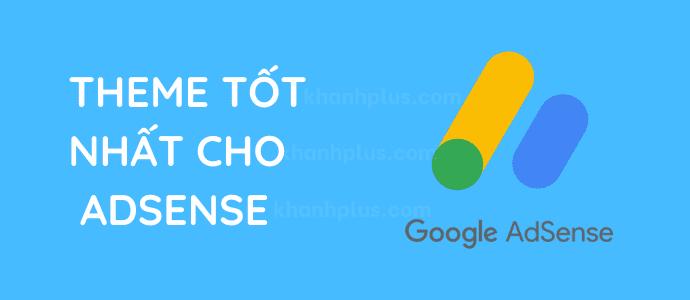 Theme WordPress tối ưu nhất cho Google Adsense