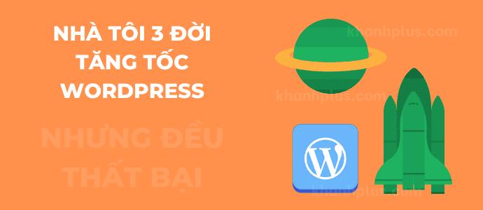 HƯỚNG DẪN Cách tăng tốc độ website WordPress toàn tập